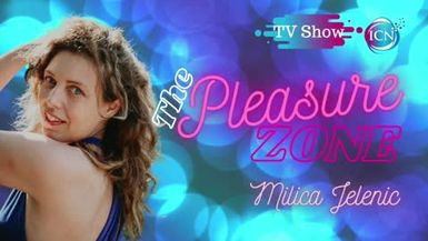 Inspired Choices Network - The Pleasure Zone with Milica Jelenic - Conscious Climax