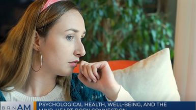 BRN AM | Psychological Health, Well-Being, and the Mind-Heart-Body Connection