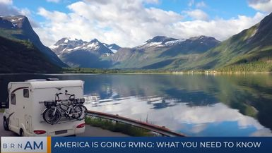 BRN AM | America is going RVing: what you need to know