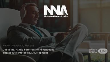 InvestorBrandNetwork-NetworkNewsAudio News-Cybin Inc. (NEO: CYBN) At the Forefront of Psychedelic Therapeutic Protocols, Development
