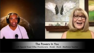 THE POWERS IN YOU- EPISODE 18 - GILLES CHAMBORAIRE - MONK - MODEL - MEDITATION TEACHER