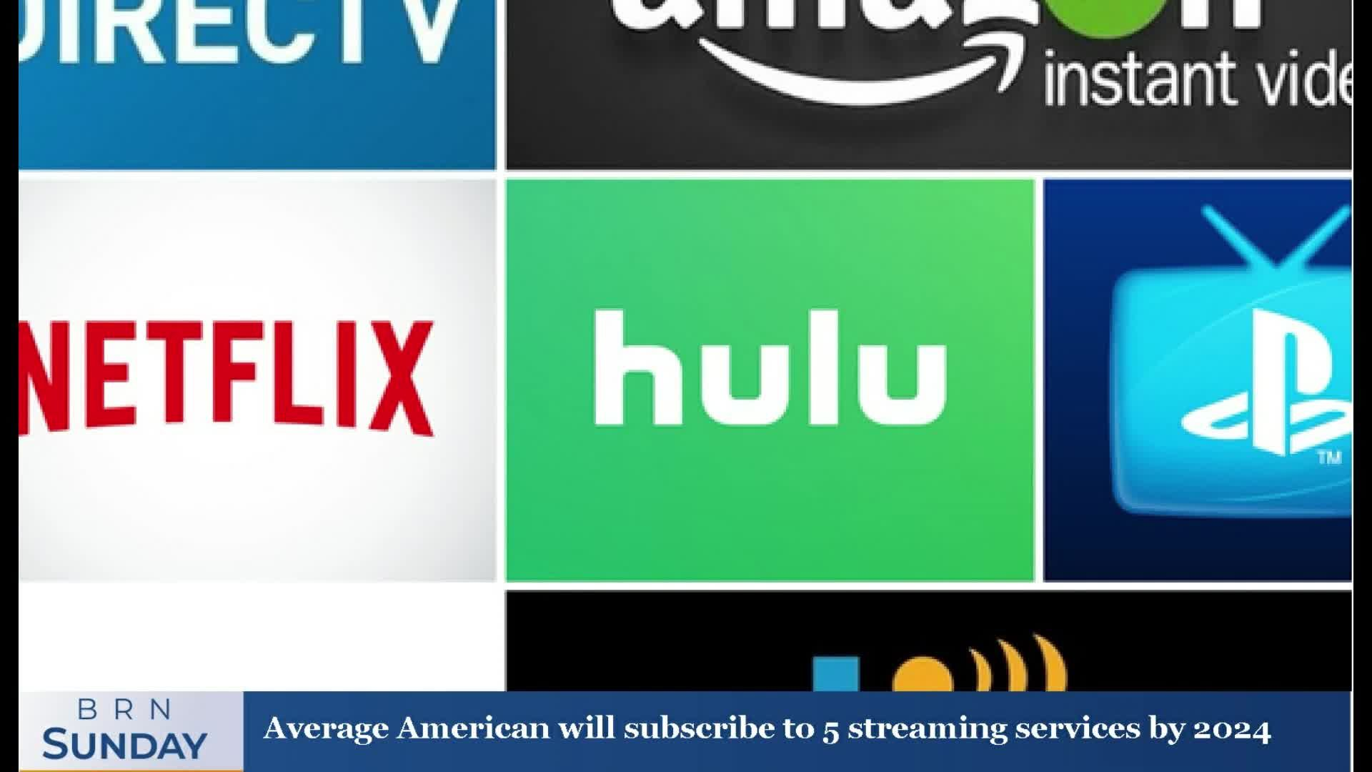 BRN Sunday   Average American will subscribe to 5 streaming services by 2024