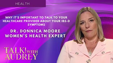 TALK! with AUDREY - Why It's Important to Talk Your Their Healthcare Provider About Your IBS-D Symptoms with Dr. Donnica Moore