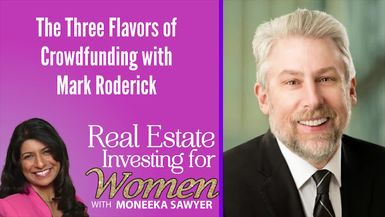 The Three Flavors of Crowdfunding with Mark Roderick - REAL ESTATE INVESTING FOR WOMEN EXTRA