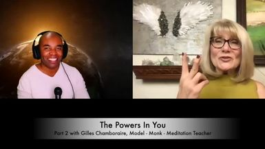 THE POWERS IN YOU- EPISODE 19 - GILLES CHAMBORAIRE - MODEL - MONK - MEDITATION TEACHER