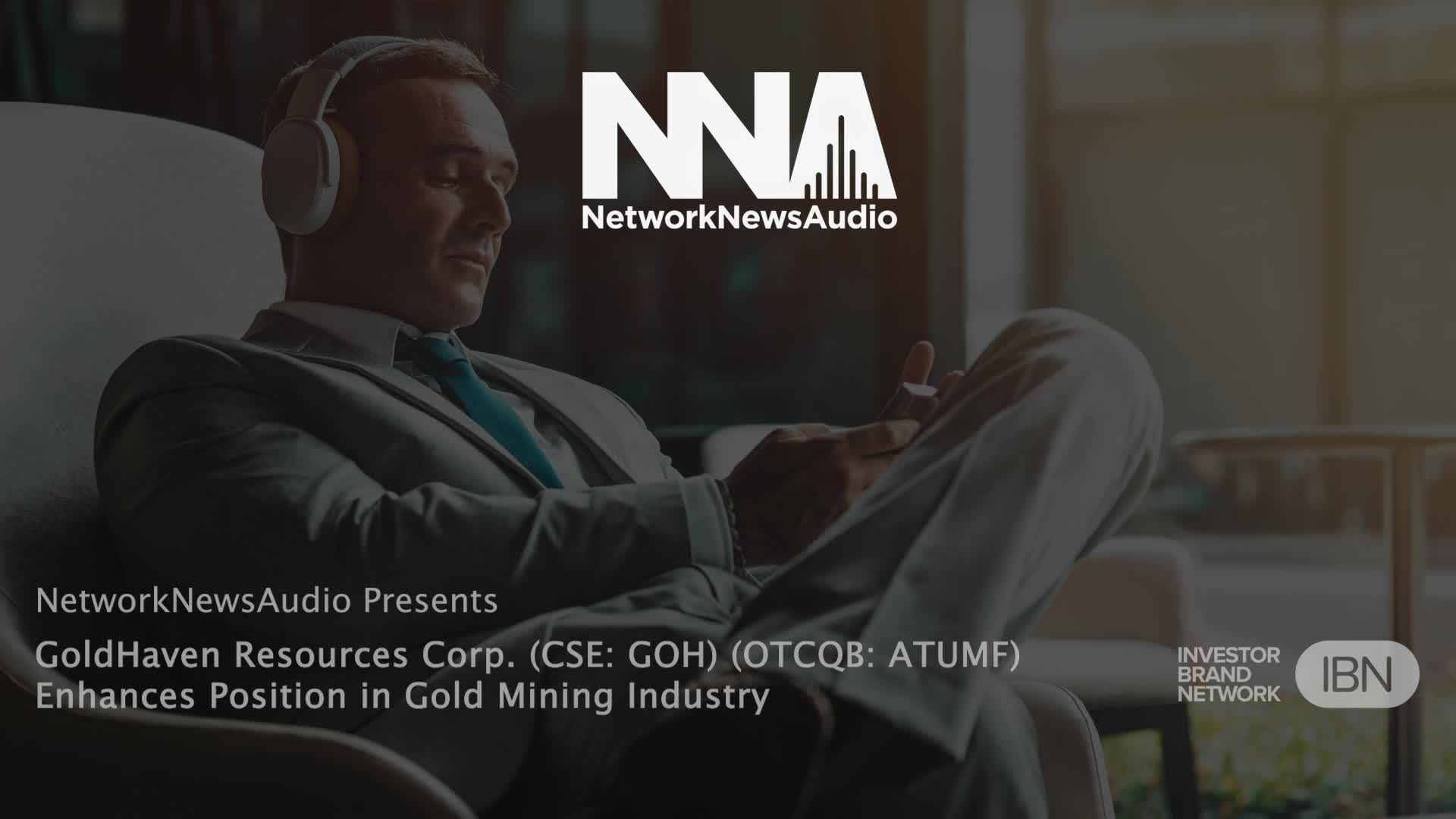 NetworkNewsAudio News-GoldHaven Resources Corp. (CSE: GOH) (OTCQB: ATUMF) Enhances Position in Gold Mining Industry