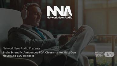 NetworkNewsAudio News-Brain Scientific Inc. (BRSF) Announces FDA Clearance for Next-Gen NeuroCap(TM) EEG Headset