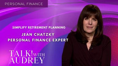 TALK! with AUDREY-Jean Chatsky, Personal Finance Expert - Simplify Retirement Planning