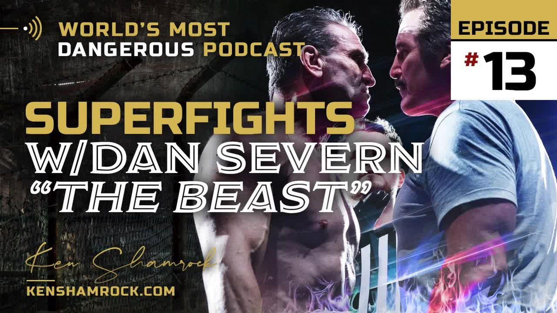 "Ken Shamrock talks about his epic bouts with Dan ""The Beast"" Severn (E13)"