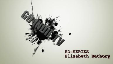 GO INDIE TV - EDU- SERIES-ELISABETH BATHORY