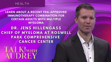 TALK! with AUDREY - Learn About a Recent FDA-approved Immunotherapy Combination for Certain Adults With Multiple Myeloma with Dr. Jens Hillengass