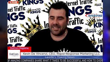Kevin De Vincenzi CEO Rapid Response Marketing LLC A DotCom Magazine Exclusive Interview.