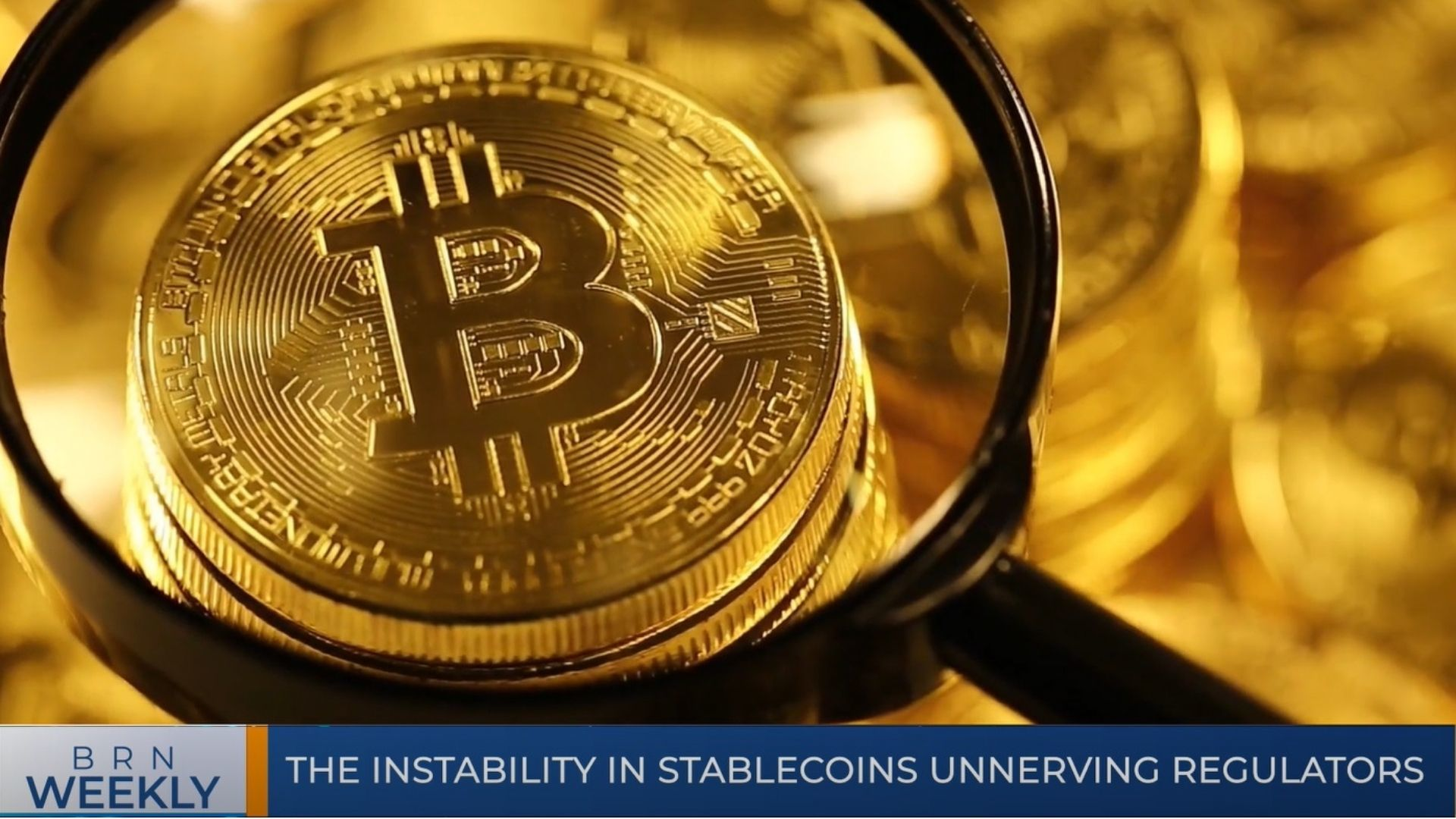 BRN Weekly | The instability in stablecoins unnerving regulators & our best segments for the week
