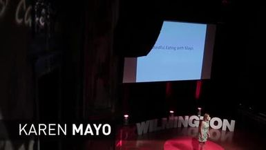 Mindful Eating with Mayo, TEDx Wilmington, Delaware