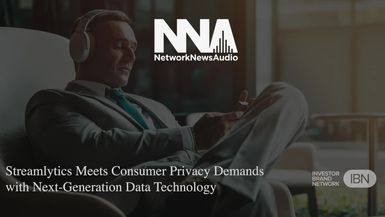 NetworkNewsAudio News-Streamlytics Meets Consumer Privacy Demands with Next-Generation Data Technology