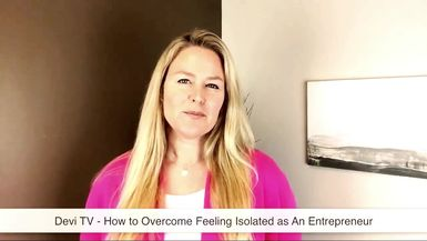 DEVI TV - HOW TO OVERCOME FEELING ISOLATED AS AN ENTREPRENEUR