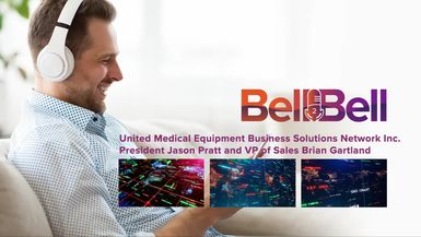 Bell2Bell-The Bell2Bell Podcast featuring United Medical Equipment Business Solutions Network Inc. President Jason Pratt and VP of Sales Brian Gartland