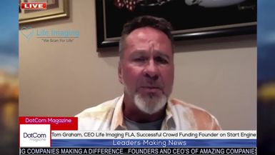Tom Graham, CEO Life Imaging FLA, Successful Crowd Funding Founder on Start Engine, Interview