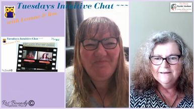 Tuesdays Intuitive Chat with Leanne & Ros - 8th October 2019.  Join in! An hour of Fun & Chatti