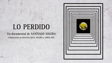 LO PERDIDO (WHAT HAS BEEN LOST)