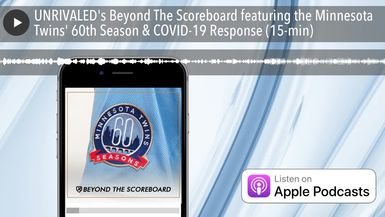 UNRIVALED's Beyond The Scoreboard featuring the Minnesota Twins' 60th Season & COVID-19 Response (1
