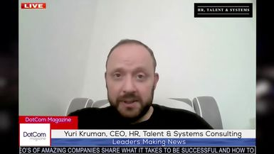 Yuri Kruman, CEO, HR, Talent & Systems Consulting, A DotCom Magazine Exclusive Interview