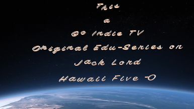 GO INDIE TV - EDU-SERIES- HAWAII FIVE O