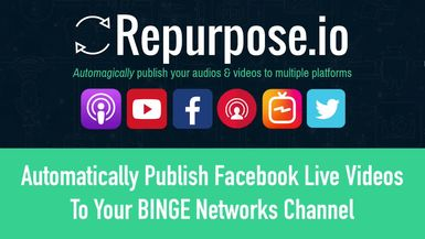 Upload Facebook Lives to 50  Smart TV Outlets (Automatically) using BINGE Networks