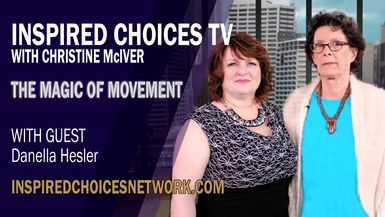 Inspired Choices with Christine McIver - The Magic Of Movement Guest Danella Hesler