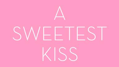 A SWEETEST KISS