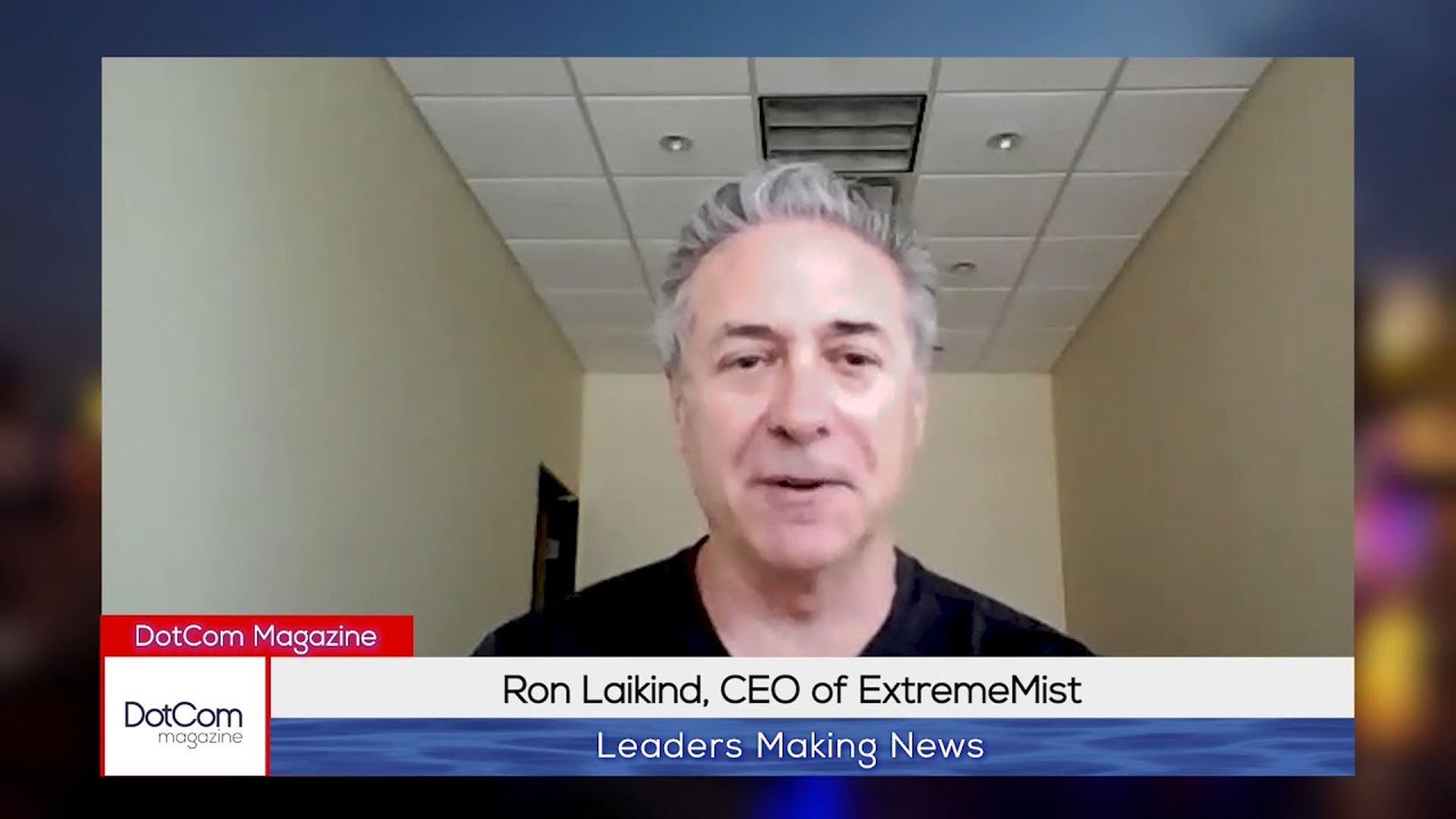 Ron Laikind CEO of ExtremeMist. A DotCom Magazine Exclusive Interview.