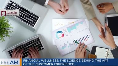 BRN AM | Financial Wellness: The Science Behind the Art of the Customer Experience