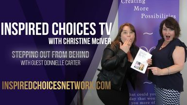 Inspired Choices with Christine McIver - Stepping Out From Behind Guest Donnielle Carter