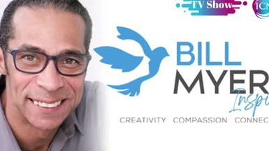 """Inspired Choices Network - Bill Myers Inspires - TV ~ """"Optimism Today"""" In A World In Need Of Light – with Guest Mark Weinsoff"""