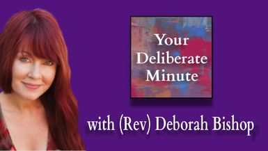DELIBERATE MINUTE - EPISODE 0053 - LIVING WITH INTENTION