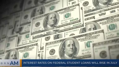 BRN AM | Interest rates on federal student loans will rise in July