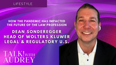 TALK! with AUDREY - Dean Sonderegger, Head of the Wolters Kluwer Legal and Regulatory U.S. - How the Pandemic Has Impacted the Future of the Law Profession
