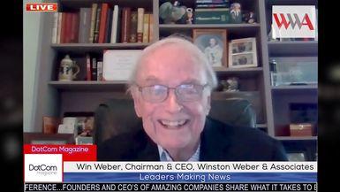 Winning With Win! Win Weber, Chairman & CEO, Winston Weber & Associates, A DotCom Magazine Exclusiv