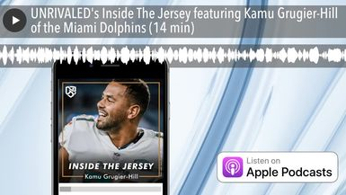 UNRIVALED's Inside The Jersey featuring Kamu Grugier-Hill of the Miami Dolphins (14 min)