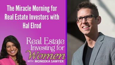 The Miracle Morning for Real Estate Investors with Hal Elrod - REAL ESTATE INVESTING FOR WOMEN