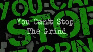 Can't Stop The Grind: The Movie-Promo