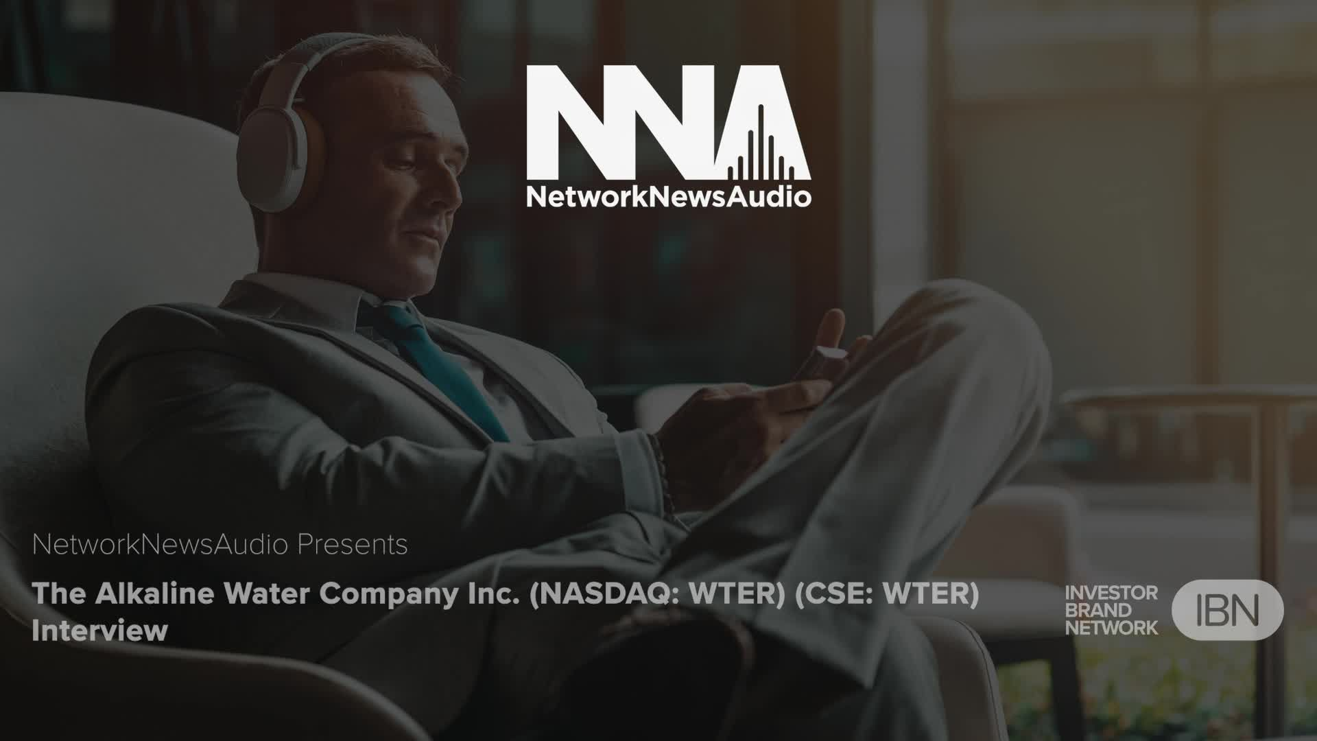 InvestorBrandNetwork-NetworkNewsAudio Interviews-The Alkaline Water Company Inc. (CSE: WTER) (NASDAQ: WTER) Interview