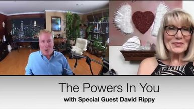 THE POWERS IN YOU - EPISODE 6- PART 2 - DAVID RIPPY - INSPIRATIONAL AUTHOR, SPEAKER & HYPNOTIST – TRAGEDY TO TRIUMPH