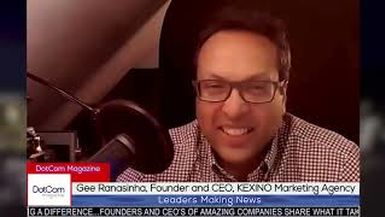 Gee Ranasinha, Founder and CEO, KEXINO, A DotCom Magazine Exclusive Interview