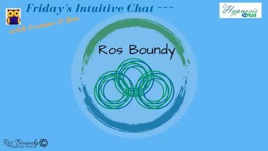 Fridays Intuitive Chat with Leanne & Ros  18th September 2020