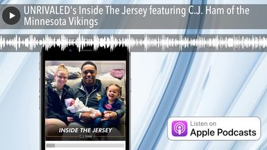 UNRIVALED's Inside The Jersey featuring C.J. Ham of the Minnesota Vikings
