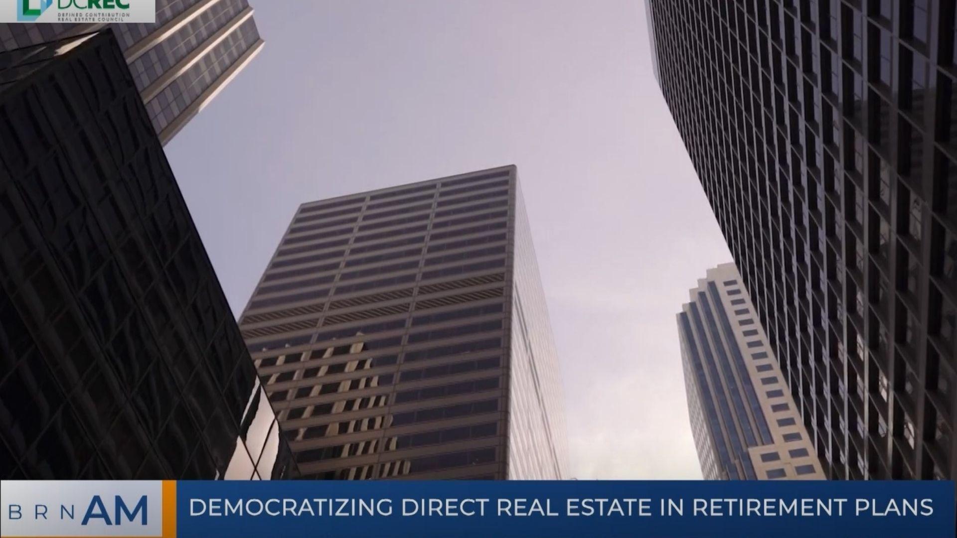 BRN AM   Democratizing direct real estate in retirement plans & Evolving liquidity landscape