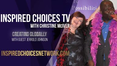 Inspired Choices with Christine McIver - Creating Locally Guest Jerrold Johnson