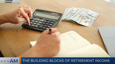 BRN AM | The building blocks of retirement income