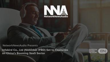 NetworkNewsAudio News-Infobird Co., Ltd (NASDAQ: IFBD) Set to Capitalize on China's Booming SaaS Sector